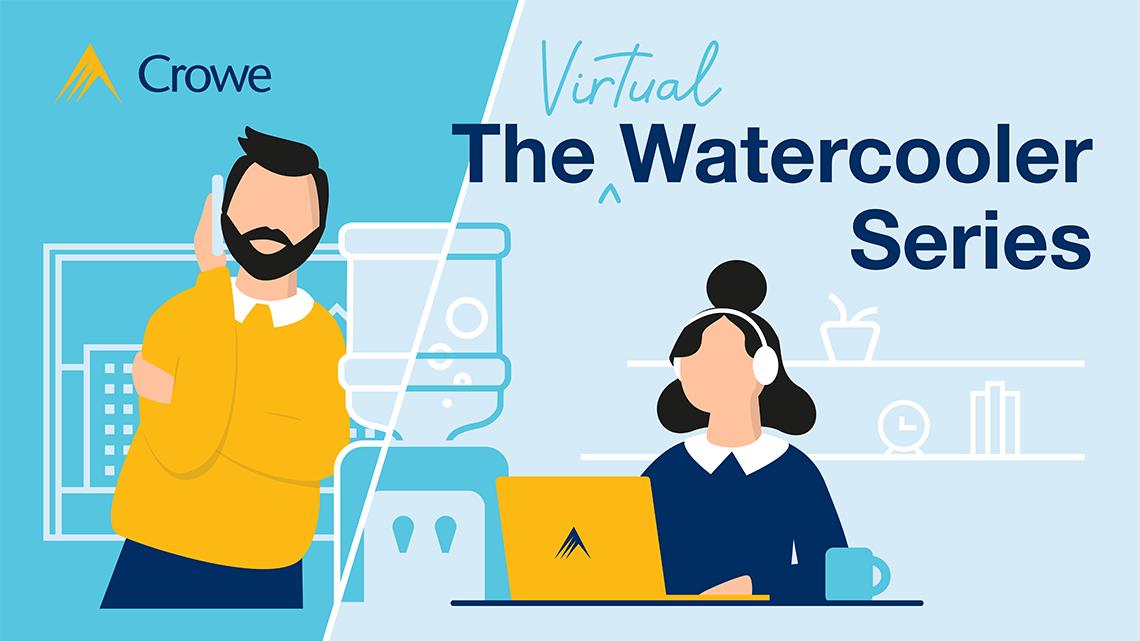 The Crowe Ireland Virtual Watercooler Series